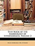 Text-Book of the Embryology of Invertebrates, Egen Korschelt and Eú Korschelt, 1148294325