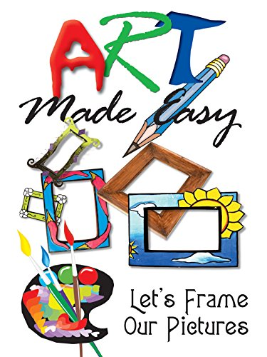(Art Made Easy: Let's Frame Our Pictures)