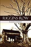 Riggins Row, Suzann Cordell, 1475978189