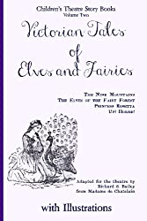 Victorian Tales  of Elves and Fairies: The Nine Mountains, The Elves of the Fairy Forest, Princess Rosetta, Up! Horsie! (Children's Theatre Story Books) (Volume 2)
