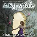 A Fairy Tale Audiobook by Shanna Swendson Narrated by Suzy Jackson