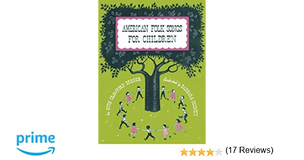 American folk songs for children ruth seeger 0752187650768 american folk songs for children ruth seeger 0752187650768 amazon books fandeluxe Document