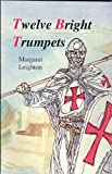 Twelve Bright Trumpets, Margaret Leighton, 0966706757