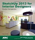 SketchUp 2013 for Interior Designers, Daniel John Stine, 1585038385