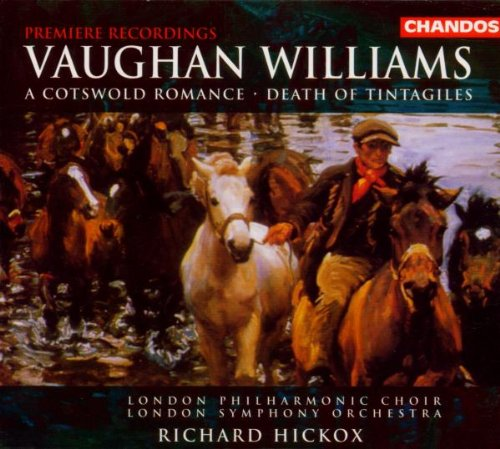Ralph Vaughan Williams: A Cotswold Fascination / Death of Tintagiles - London Philharmonic Choir / London Symphony Orchestra / Richard Hickox