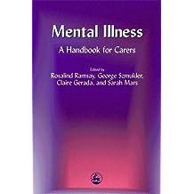 Mental Illness: A Handbook for Carers