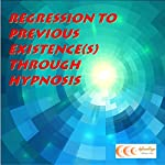 Regression to previous existence(s) through hypnosis | Michael Bauer