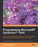 Programming Microsoft Dynamics NAV, David Studebaker, 1904811744