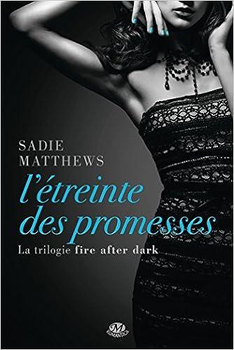 La trilogie Fire after dark, Tome 3: L'Étreinte des promesses