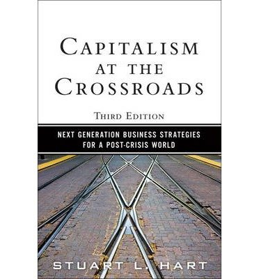 [(Capitalism at the Crossroads: Next Generation Business Strategies for a Post-Crisis World)] [Author: Stuart L. Hart] published on (August, 2010) ebook