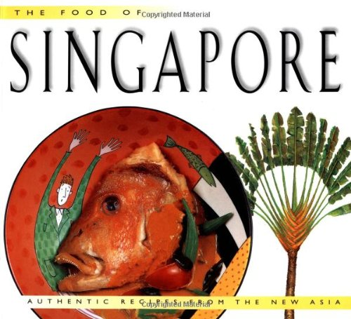 Food of Singapore (P) (Food of the World Cookbooks)