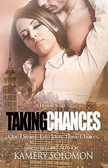 Taking Chances: A Sweet Contemporary Romance (Dreams) by [Solomon, Kamery]