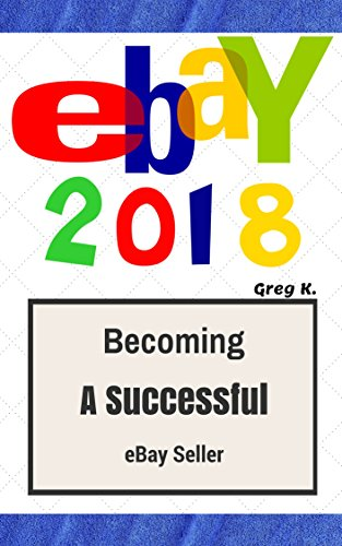 Pdf Download Ebay How To Sell On Ebay And Make Money For Beginners 2018 Update New Epub By Greg K E46ue56udhe46ye46yrm