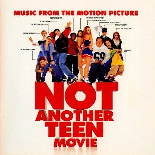 Not Another Teen Movie by Not Another Teen Movie Soundtrack (2001-12-04)