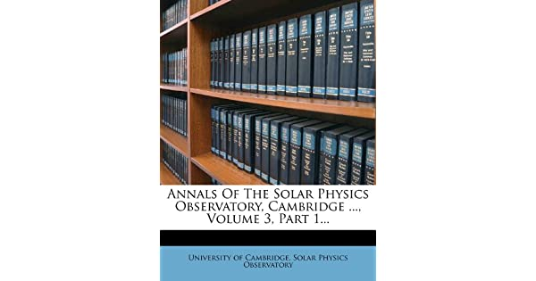 Annals of the Solar Physics Observatory, Cambridge    , Volume 3