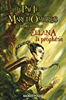 Le Pacte des MarchOmbres, Tome 3 : Ellana : La prophétie par Bottero