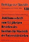 img - for Jubil umsschrift zum 25-j hrigen Bestehen des Instituts f r Slavistik der Universit t Giessen: Herausgegeben von Gerhard Giesemann und Herbert Jelitte (Beitr ge zur Slavistik) (German Edition) book / textbook / text book