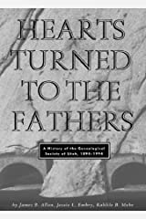 Hearts Turned to the Fathers: A History of the Genealogical Society of Utah, 1894-1994 (Byu Studies) Kindle Edition