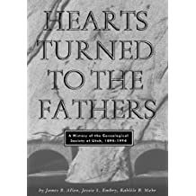 Hearts Turned to the Fathers: A History of the Genealogical Society of Utah, 1894-1994 (Byu Studies)