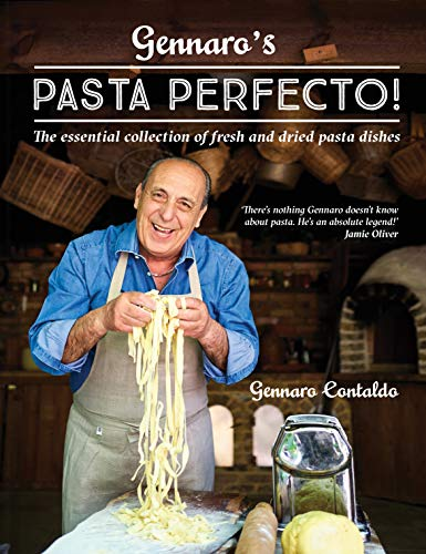 Gennaro's Pasta Perfecto!: The essential collection of fresh and dried pasta dishes by Gennaro Contaldo