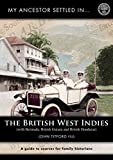 My Ancestor Settled in the British West Indies (My Ancestor series)