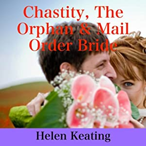 Chastity, the Orphan & Mail Order Bride Audiobook