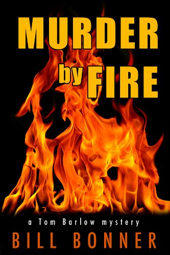 Murder by Fire (Tom Barlow Mysteries Book 1)