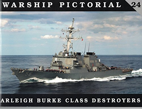(Warship Pictorial No. 24 - Arleigh Burke Class Destroyers by Kurt Greiner (2006) Paperback)