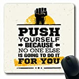 Ahawoso Mousepads for Computers Rough Gym Push Yourself Because No One Else Cross Fit Sports Recreation Workout Trainer Personal Oblong Shape 7.9 x 9.5 Inches Non-Slip Oblong Gaming Mouse Pad