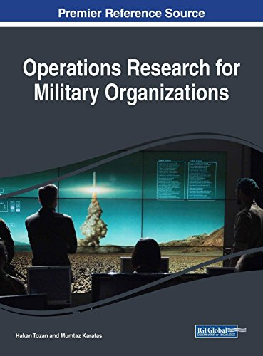 Operations Research for Military Organizations (Advances in Logistics, Operations, and Management Science (ALOMS)) ()