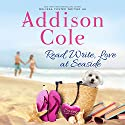 Read, Write, Love at Seaside: Sweet with Heat: Seaside Summers, Book 1 Hörbuch von Addison Cole Gesprochen von: Melissa Moran