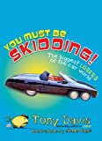 You Must Be Skidding!, Tony Davis, 1741661676