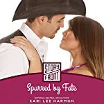 Spurred by Fate | Kari Lee Harmon