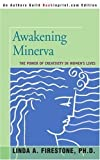 img - for Awakening Minerva: The Power of Creativity in Women's Lives by Firestone, Linda (November 15, 2006) Paperback book / textbook / text book