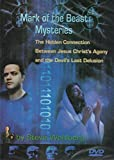 Mark of the Beast Mysteries: The Hidden Connection Between Jesus Christ's Agony and the Devil's Last Delusion