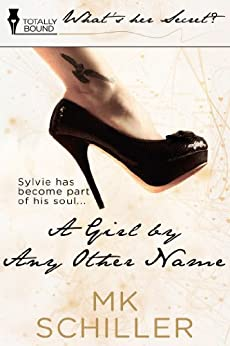 A Girl By Any Other Name by [Schiller, MK]
