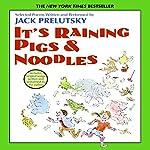 It's Raining Pigs and Noodles | Jack Prelutsky