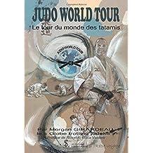 JUDO WORLD TOUR: Le tour du monde des tatamis