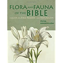 Flora & Fauna Of The Bible: A Guide For Bible Readers And Naturalists