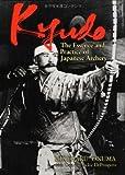Kyudo: The Essence and Practice of Japanese Archery (Bushido--The Way of the Warrior) 1st edition by Onuma, Hideharu, De Prospero, Dan and Jackie, De Prospero, J (1993) Hardcover