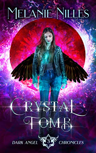 (Crystal Tomb (Starfire Angels: Dark Angel Chronicles Book 3))