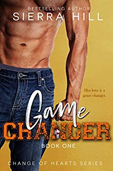 Game Changer: A Single Dad/Nanny Romance (Change of Hearts Book 1) by [Hill, Sierra]