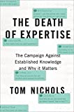img - for The Death of Expertise: The Campaign against Established Knowledge and Why it Matters book / textbook / text book