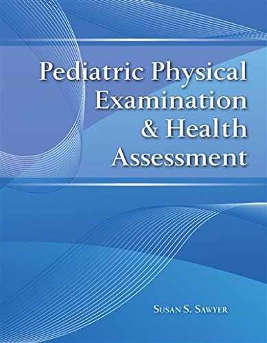 Pediatric Physical Examination  &  Health Assessment