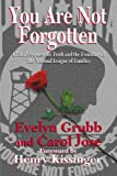 You Are Not Forgotten, Evelyn Grubb and Carol Jose, 0918339715