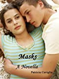Front cover for the book Masks: A Novella by Patricia Caviglia