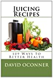 Juicing Recipes, David Oconner, 1495295028