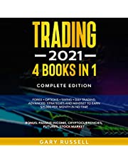 Trading 2021: 4 Books in 1: Forex + Options + Swing + Day Trading. Advanced Strategies and Mindset to Earn $15,000 a Month in No Time. Bonus: Passive Income, Cryptocurrencies, Futures, Stock Market