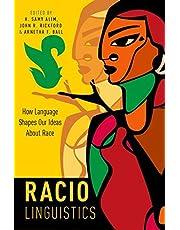 Raciolinguistics: How Language Shapes Our Ideas About Race