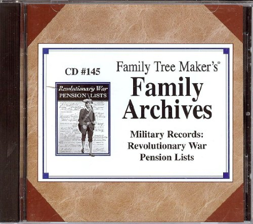Family Archives CD 145: Military Records, Revolutionary War, Pension Lists: Family Tree Maker